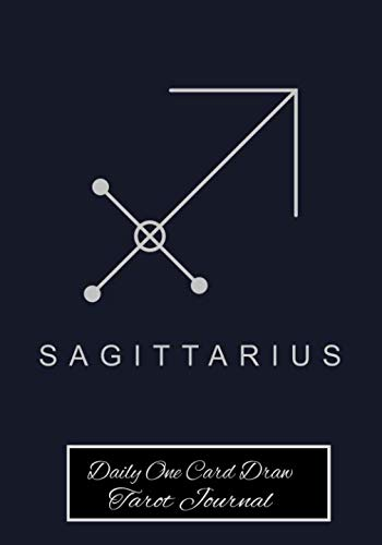 Sagittarius Daily One Card Draw Tarot Journal: Astrology Sign Tarot Tracker Blank Notebook and Personal Tarot Card Workbook, Learning Tarot, Tarot Beginners and More for Self or Tarot Gift