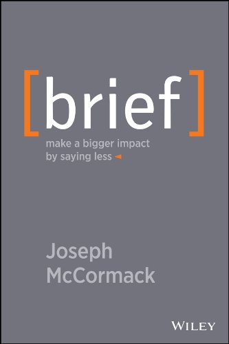 Brief: Make a Bigger Impact by Saying Less (English Edition)
