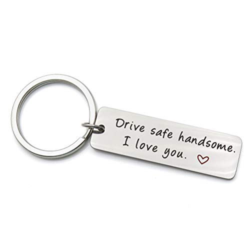 Drive Safe Keychain Handsome I Love You Trucker Husband Gifts dad Father Valentines Day Stainless Steel Keychain (Handsome)