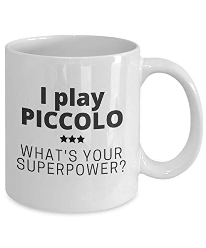 (FUNNY COFFEE MUG - I Play Piccolo What's your Superpower? - clever gift ideas for friends or family)