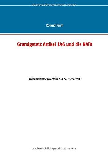 Grundgesetz Artikel 146 und die NATO: Ein Damoklesschwert für das deutsche Volk?