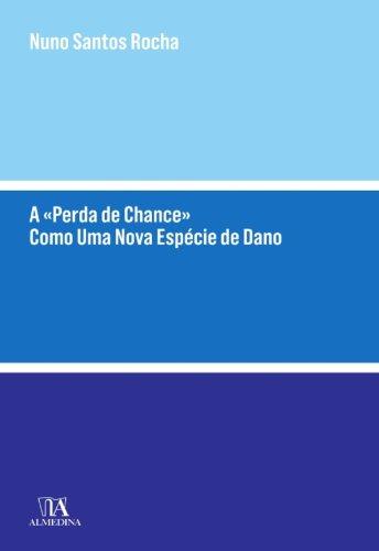 A «Perda de Chance» Como Uma Nova Espécie de Dano