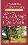 A Beauty So Rare, Tamera Alexander, 1628990775