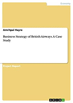 business strategy of british airways The other three components/ segments of the british airways management hierarchy are  strategy and business units  british airways hierarchy british airways .