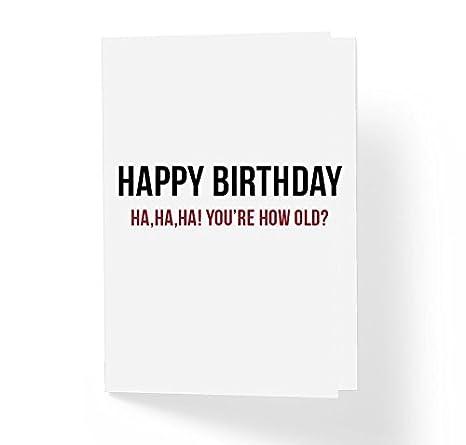 Amazon.com: Ha Ha. Estás cómo viejo Sarcástico tarjeta de ...