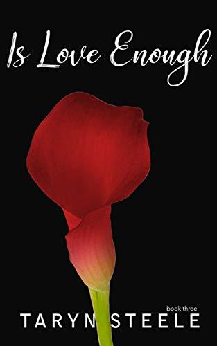 Is Love Enough (The Enough Series Book 3)