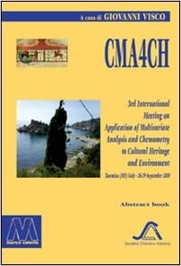 CMA4CH 3rd international meeting on multivariate analysis and chemometry to Cultural -heritage and Environment.