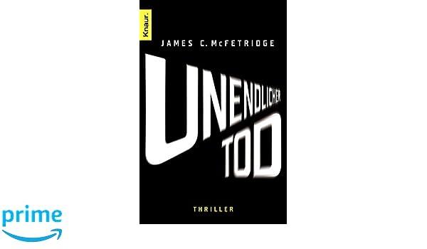 Unendlicher Tod: Amazon.es: James C. McFetridge, Ulrike Clewing: Libros en idiomas extranjeros