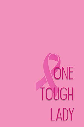One Tough Lady: Breast Cancer Journal for Documenting, Reflection and Prayer by Folio Dreams