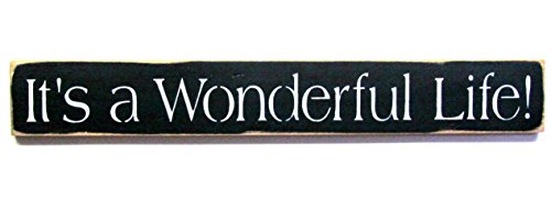 It's A Wonderful Life, Wooden Sign Saying