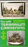 Fun with Terrarium Gardening, Virginia Elbert and George A. Elbert, 0517504138