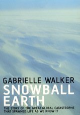 Snowball Earth: The Story of the Global Catastrophe That Spawned Life as We Know it PDF