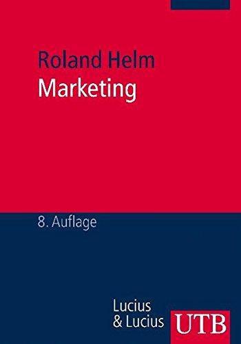 Marketing: Strategische Analyse und marktorientierte Umsetzung (Grundwissen der Ökonomik, Band 919) Taschenbuch – 20. Mai 2009 Roland Helm UTB Stuttgart 3825209199
