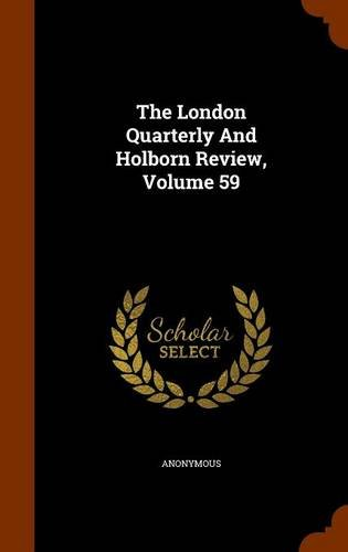 The London Quarterly And Holborn Review, Volume 59 pdf