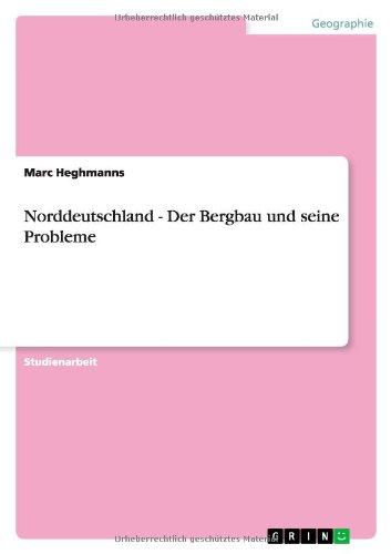 Norddeutschland - Der Bergbau und seine Probleme