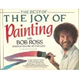 The Best of the Joy of Painting, Bob Ross and Annette Kowalski, 0688092462