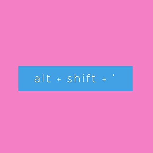 alt + shift + '