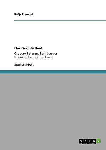 Der Double Bind: Gregory Batesons Beiträge zur Kommunikationsforschung (German Edition)