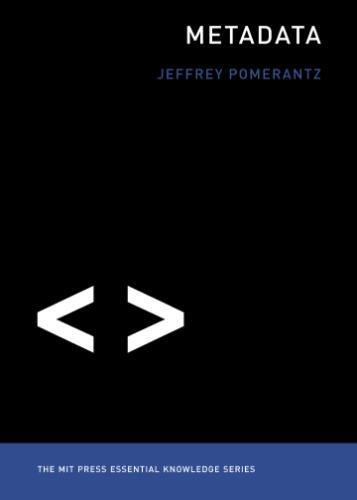 Metadata (MIT Press Essential Knowledge)