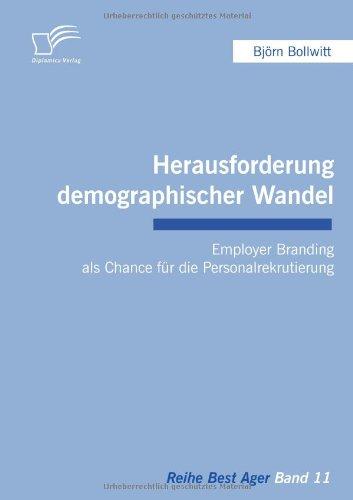 Herausforderung demographischer Wandel: Employer Branding als Chance für die Personalrekrutierung (German Edition) PDF