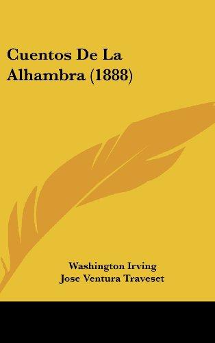 Cuentos De La Alhambra (1888) (Spanish Edition) [Washington Irving - Jose Ventura Traveset - A. G. Garbin] (Tapa Dura)