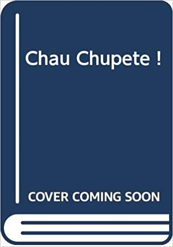 Amazon.com: Chau Chupete! (Spanish Edition) (9789507371745 ...
