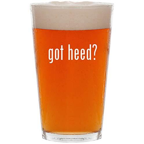 (got heed? - 16oz Pint Beer Glass)