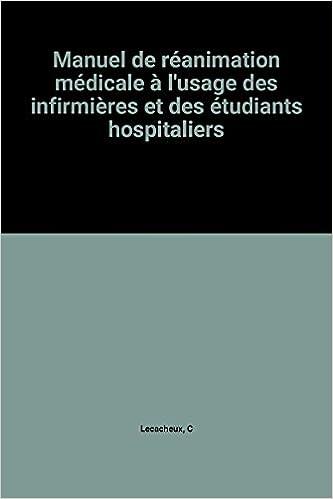 Livres gratuits en ligne Manuel de réanimation médicale à l'usage des infirmières et des étudiants hospitaliers epub, pdf