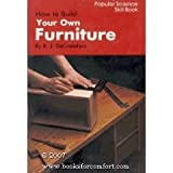 img - for How to Build Your Own Furniture book / textbook / text book