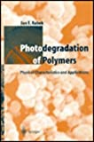 Photodegradation of Polymers : Physical Characteristics and Applications, Rabek, J. F., 3540607161