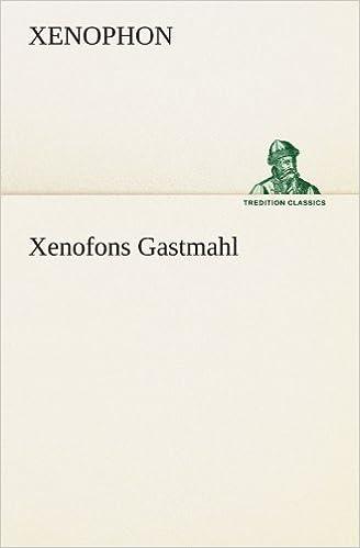 Xenofons Gastmahl (TREDITION CLASSICS)