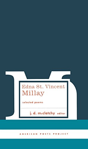 Edna St. Vincent Millay: Selected Poems: (American Poets Project #1) by Library of America