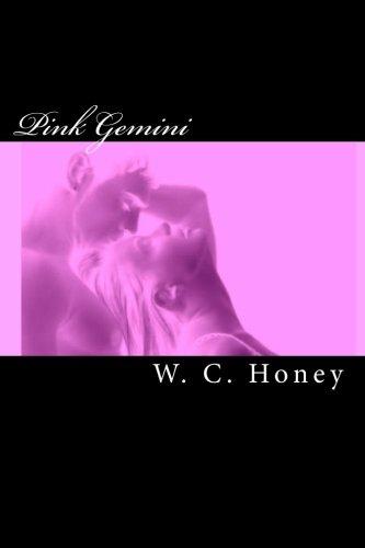 Pink Gemini: W. C. Honey: 9781449589936: Amazon.com: Books