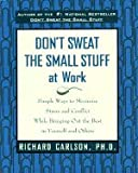 img - for Don`t Sweat the Small Stuff at Work [PB,1998] book / textbook / text book