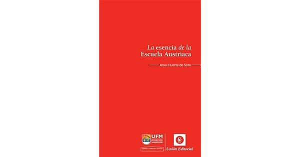 Amazon.com: La esencia de la Escuela Austriaca (Spanish ...