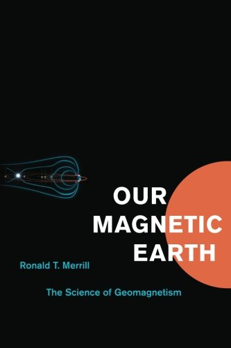 Our Magnetic Earth: The Science of Geomagnetism pdf epub