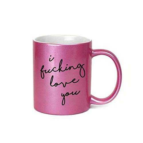 I Fucking Love You Inappropriate 11 oz Metallic Pink Novelty Funny Coffee Mug