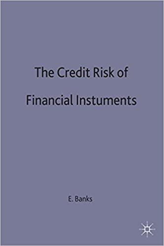 The Credit Risk of Financial Instruments (Finance and Capital Markets Series)