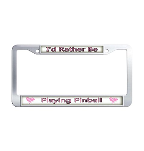 Dongsmer I'd Rather Be Playing Pinball Stainless Steel Retro License Plate Frame Old Car Tag Frame Funny Car License Plate Covers With Mounting Hardware ()