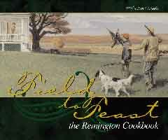 Field to Feast: The Remington Cookbook by Jim Casada