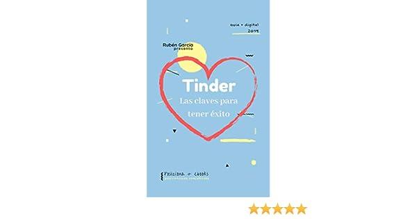 Tinder. Las claves para tener éxito.: Consigue citas y encuentra el amor. (Guía + Digital nº 1)