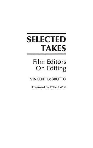 Selected Takes: Film Editors on Editing by Praeger
