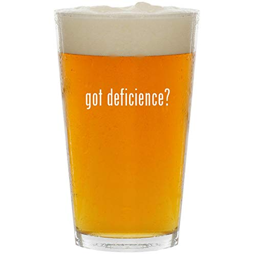 got deficience? - Glass 16oz Beer Pint