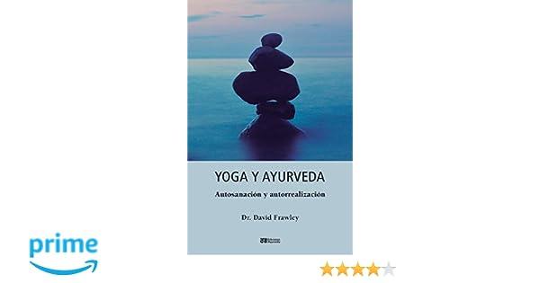 Yoga y Ayurveda (Spanish Edition): David Frawley ...