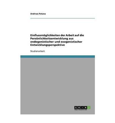 Download Einflussm Glichkeiten Der Arbeit Auf Die Pers Nlichkeitsentwicklung Aus Endogenistischer Und Exogenistischer Entwicklungsperspektive (Paperback)(German) - Common pdf