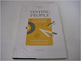 Testing People: Practical Guide to Psychometrics (The NFER-Nelson assessment library)