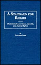 A Standard for Repair: The Establishment Clause, Equality, & Natural Rights (Distinguished Studies in American Legal and Constitutional History)