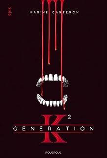 Génération K. 02