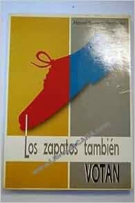 Los zapatos tambien votan (Spanish Edition): Manuel Bermejo Hernandez