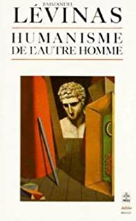 Humanisme de l'autre homme par Emmanuel Levinas